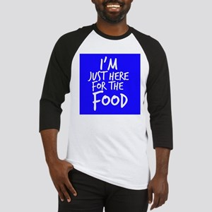 Im Just Here For The Food Baseball Jersey
