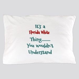 Florida White Thing Pillow Case