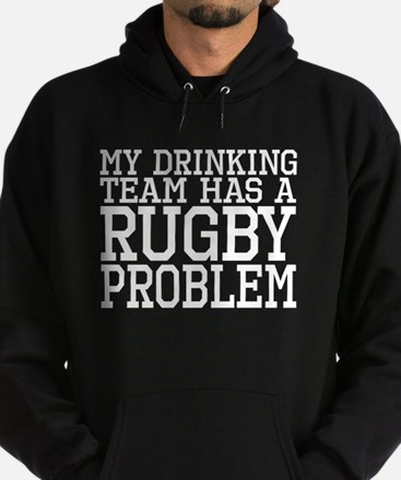 My Drinking Team Has A Rugby Problem Hoodie