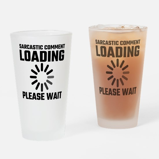 Sarcastic Comment Loading Please Wa Drinking Glass