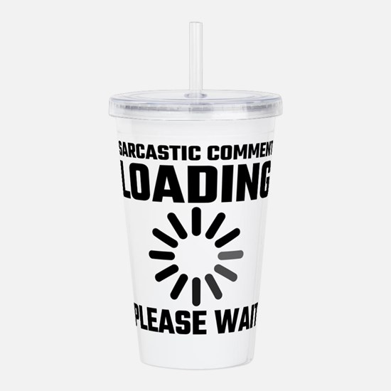 Sarcastic Comment Load Acrylic Double-wall Tumbler