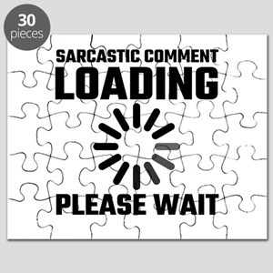 Sarcastic Comment Loading Please Wait Puzzle