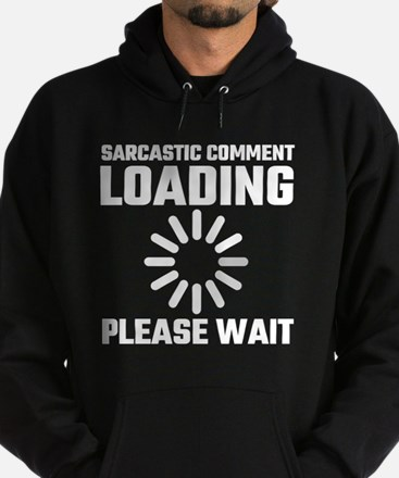 Sarcastic Comment Loading Please Wai Hoodie (dark)