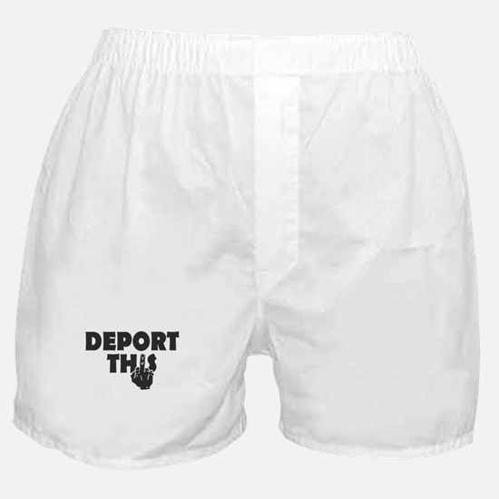Deport This Boxer Shorts