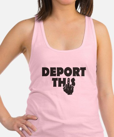 Deport This Racerback Tank Top