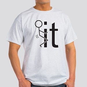 Fuck It, Stick Figure Humor T-Shirt