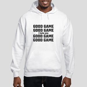 Good Game, Good Game, I Hate You Hooded Sweatshirt