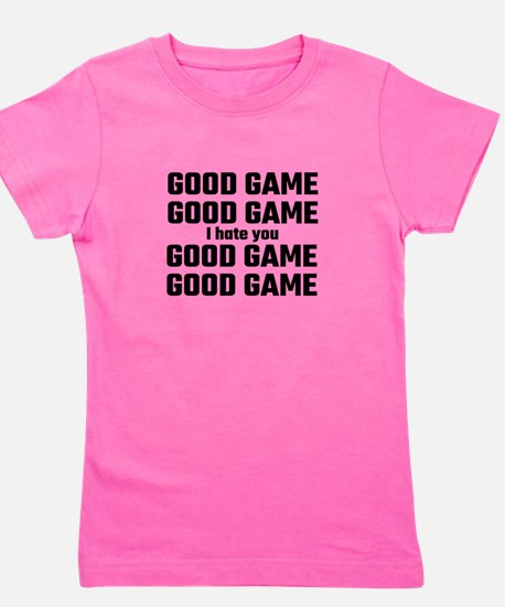 Good Game, Good Game, I Hate You, Good Girl's Tee