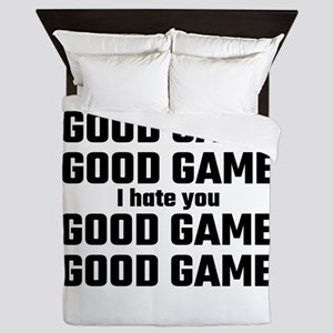 Good Game, Good Game, I Hate You, Good Queen Duvet