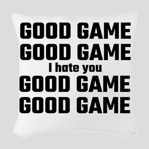 Good Game, Good Game, I Hate Y Woven Throw Pillow