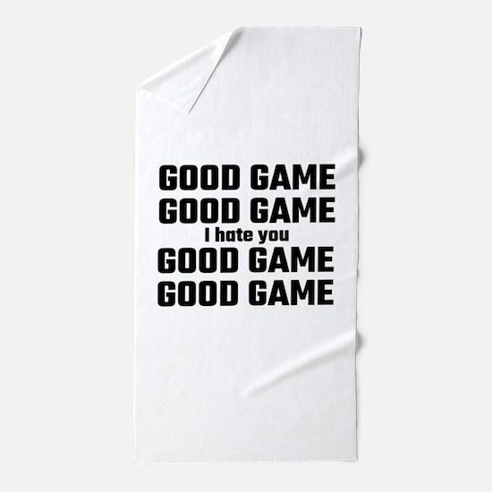 Good Game, Good Game, I Hate You, Good Beach Towel