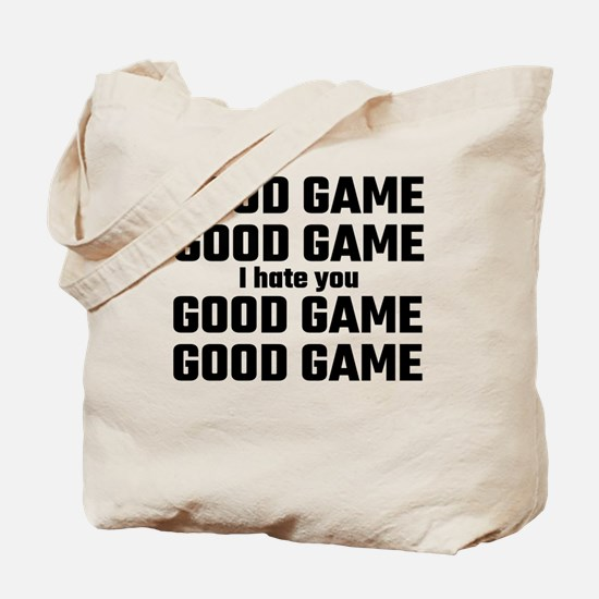 Good Game, Good Game, I Hate You, Good Ga Tote Bag