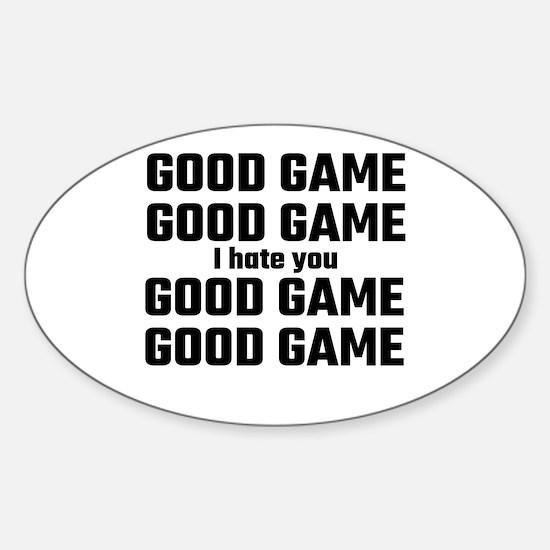 Good Game, Good Game, I Hate You, Good Gam Decal