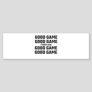 Good Game, Good Game, I Hate You, G Bumper Sticker