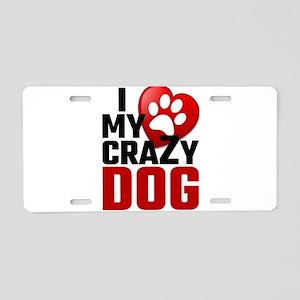 I Love My Crazy Dog Aluminum License Plate