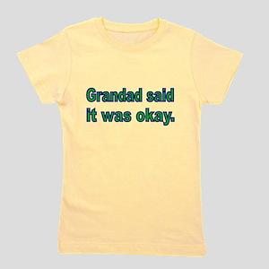 Grandad said it was okay T-Shirt