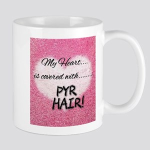 My Heart Is Covered With Pyr Hair! Mugs