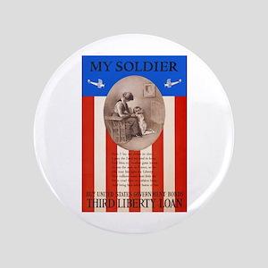 War Bonds WWI My Soldier Liberty Loan Propa Button