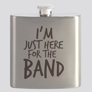 Im Just Here For The Band Flask