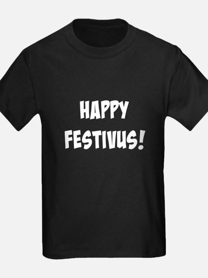Happy FESTIVUS™! T-Shirt