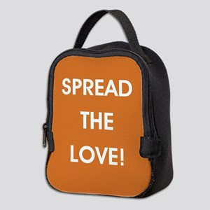 SPREAD THE LOVE... Neoprene Lunch Bag