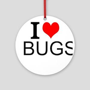 I Love Bugs Round Ornament