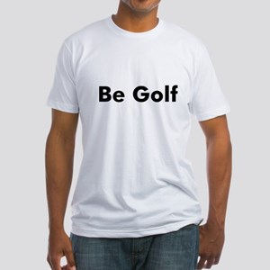 Be Golf Fitted T-Shirt