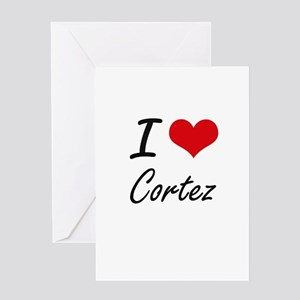 I Love Cortez artistic design Greeting Cards