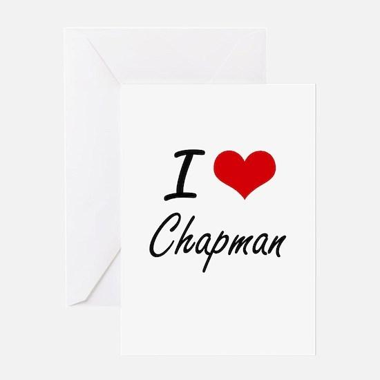 I Love Chapman artistic design Greeting Cards