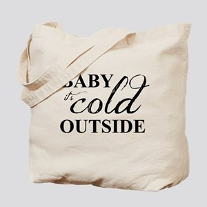 it's cold outside Tote Bag