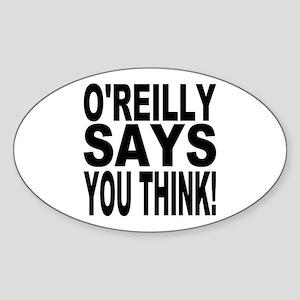 O'REILLY SAYS YOU THINK! Oval Sticker