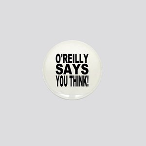 O'REILLY SAYS YOU THINK! Mini Button