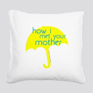 How I Met Your Mother Square Canvas Pillow