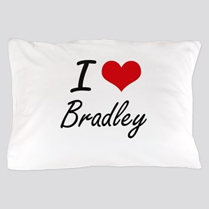 I Love Bradley artistic design Pillow Case