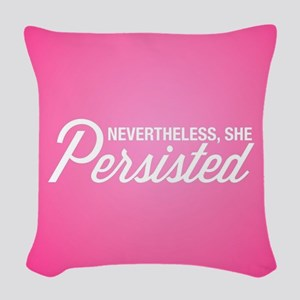 Nevertheless She Persisted Woven Throw Pillow