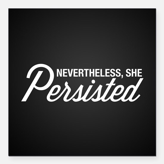 "Nevertheless She Persist Square Car Magnet 3"" x 3"""