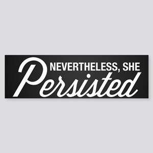 Nevertheless She Persisted Sticker (Bumper)