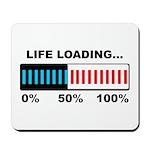 Life Loading Mousepad