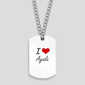 I Love Ayala artistic design Dog Tags