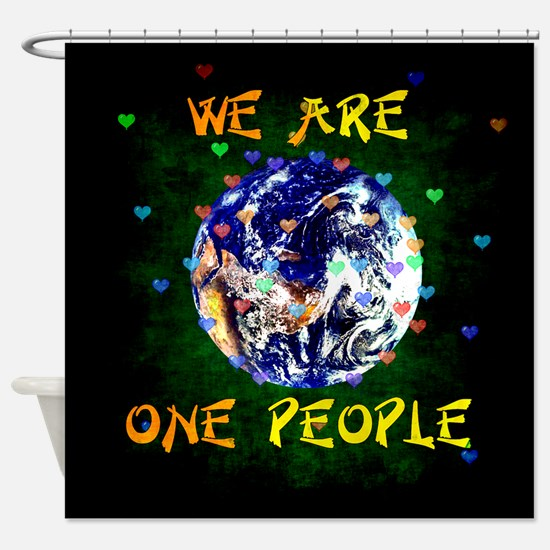 We Are One People Shower Curtain
