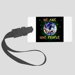 We Are One People Large Luggage Tag