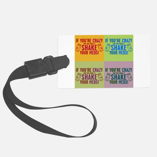 Crazy and know it humor Luggage Tag