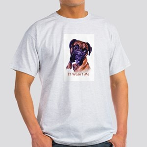 Boxer wasn't me Light T-Shirt