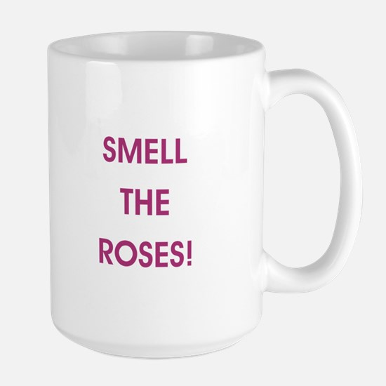 SMELL THE ROSES Mugs