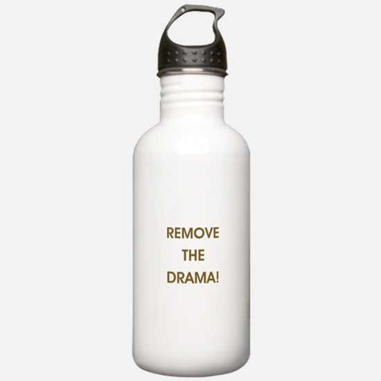 REMOVE THE DRAMA Water Bottle