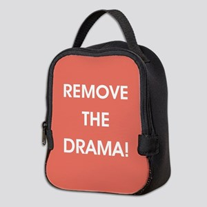 REMOVE THE DRAMA Neoprene Lunch Bag