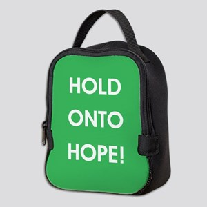 HOLD ONTO HOPE! Neoprene Lunch Bag