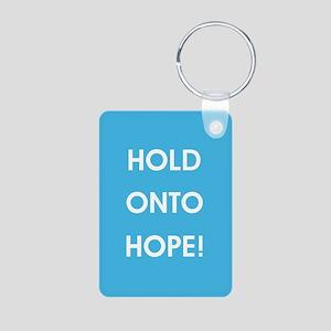 HOLD ONTO HOPE! Keychains