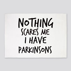 Nothing Scares Me I Have Parkinsons 5'x7'Area Rug