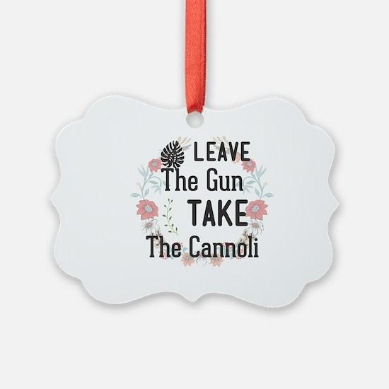 Leave The Gun. Take The Cannoli Ornament